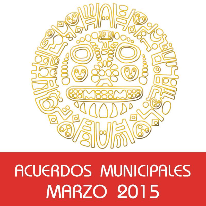 Acuerdos Municipales – Marzo 2015