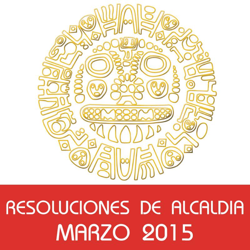 Resoluciones de Alcaldía – Marzo 2015