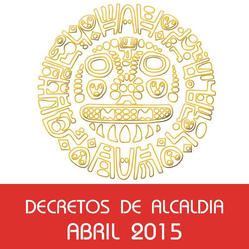 Decretos de Alcaldía – Abril 2015