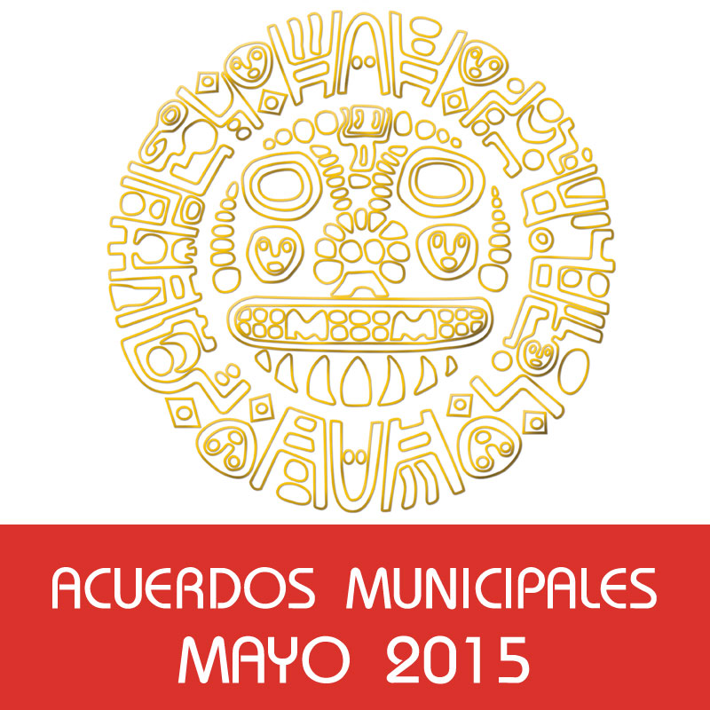 Acuerdos Municipales – Mayo 2015
