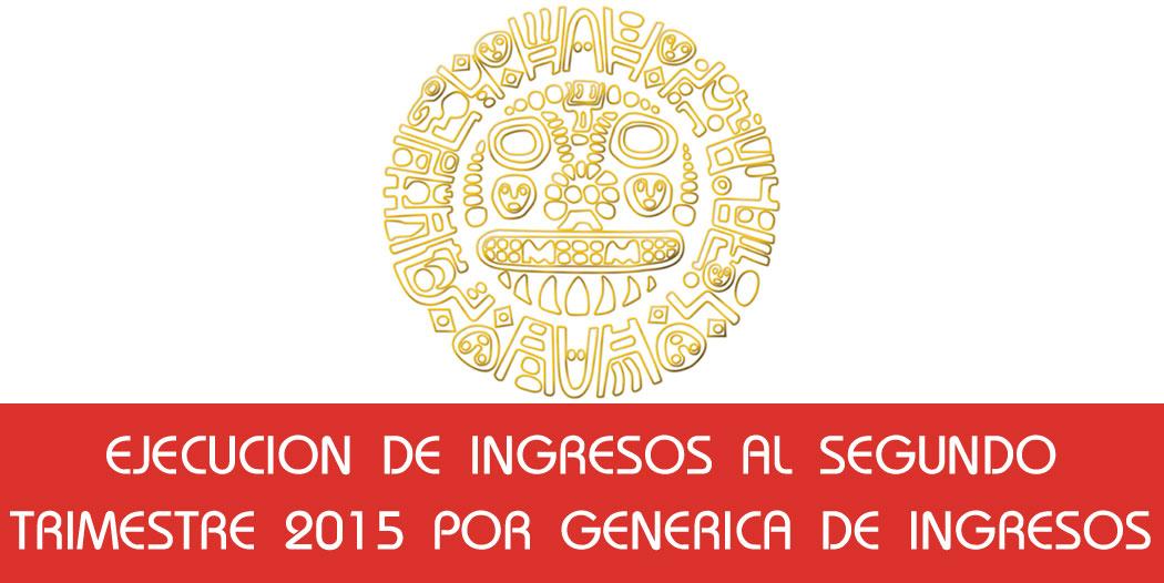 Ejecucion de Ingresos Segundo Trimestre 2015