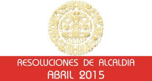 Resoluciones de Alcaldía - Abril 2015