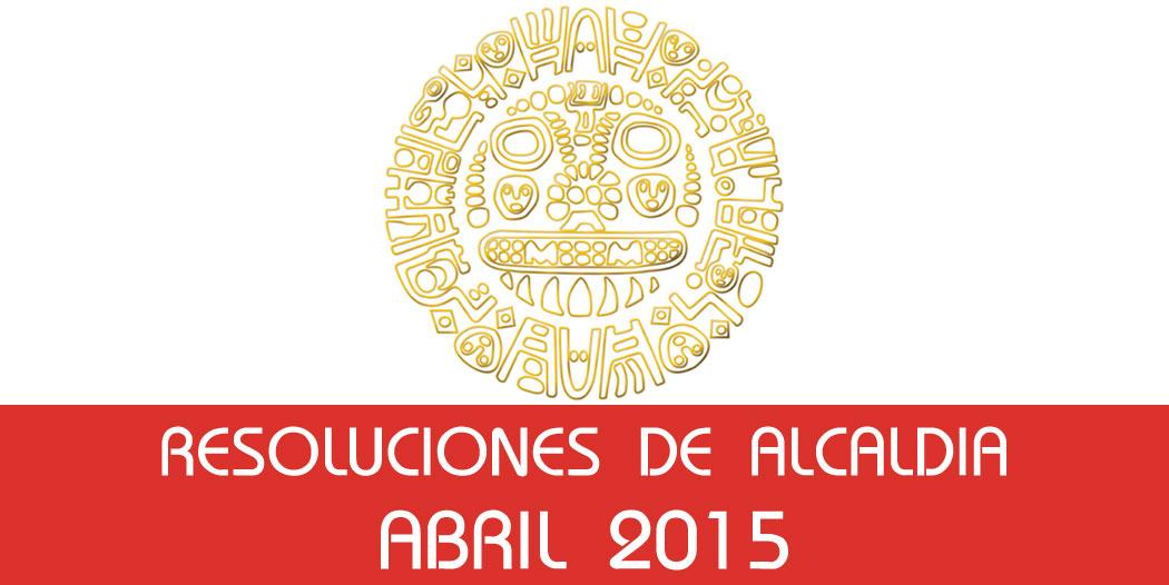 Resoluciones de Alcaldía – Abril 2015