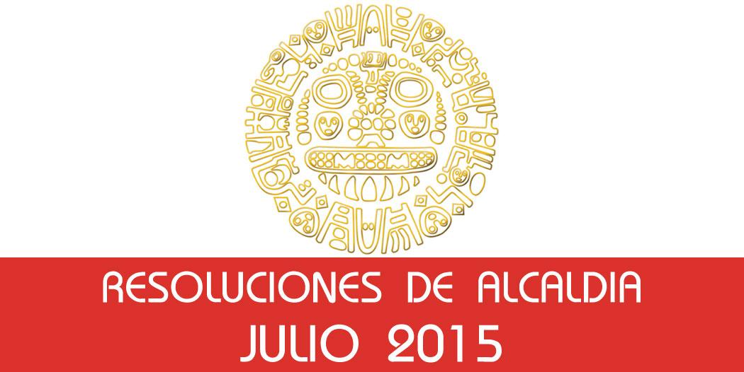Resoluciones de Alcaldía – Julio 2015