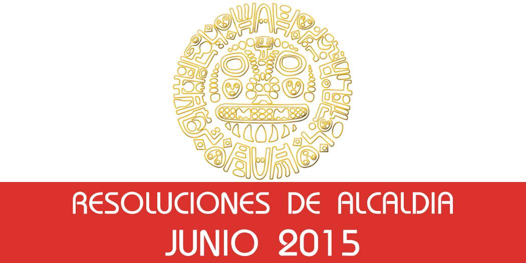 Resoluciones de Alcaldía – Junio 2015
