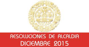 Resoluciones de Alcaldía - Diciembre 2015