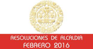 Resoluciones de Alcaldía - Febrero 2016