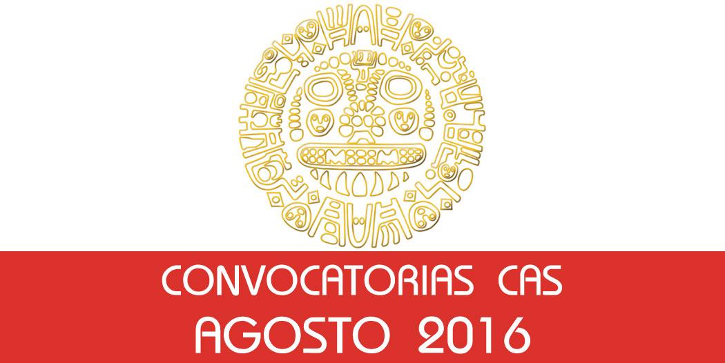 Convocatorias CAS – Agosto 2016