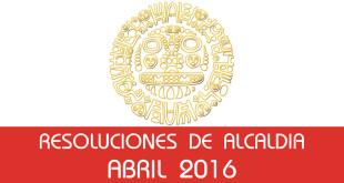 Resoluciones de Alcaldía - Abril 2016