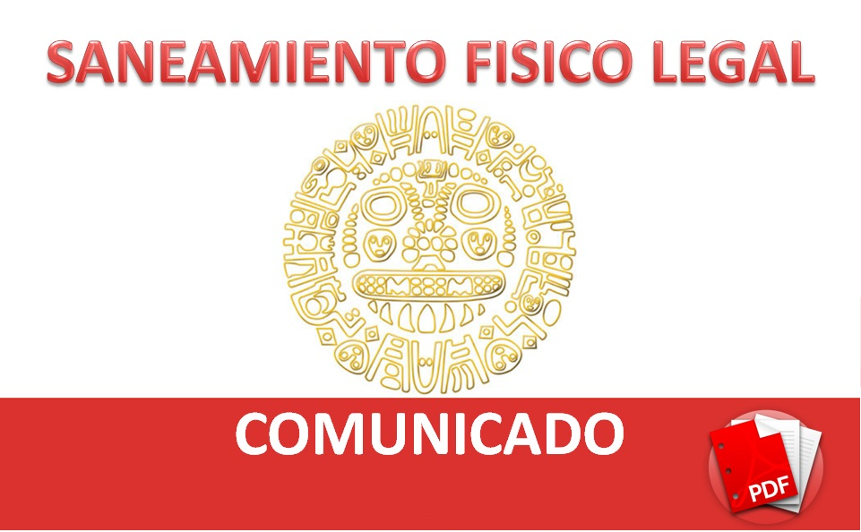 Comunicado – Saneamiento Físico Legal
