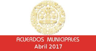 Acuerdos Municipales – Abril 2017