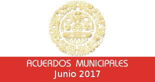 Acuerdos Municipales – Junio 2017