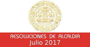 Resoluciones de Alcaldía – Julio 2017