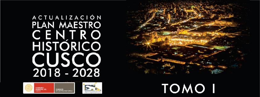 ACTUALIZACIÓN PLAN MAESTRO CENTRO HISTÓRICO CUSCO 2018 – 2028