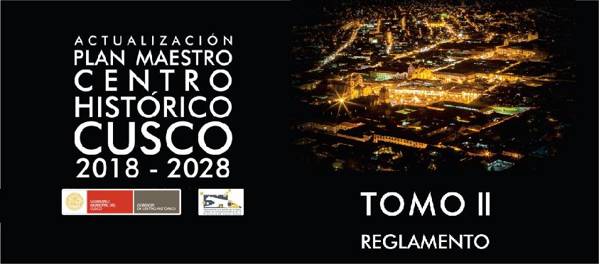 REGLAMENTO ACTUALIZACIÓN PLAN MAESTRO CENTRO HISTÓRICO CUSCO 2018 – 2028